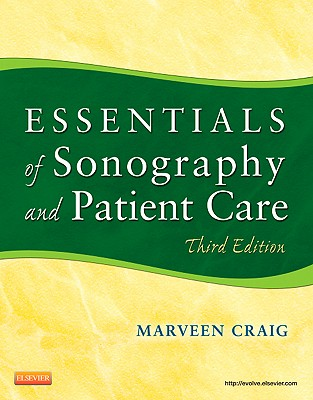 Essentials of Sonography and Patient Care By Craig, Marveen