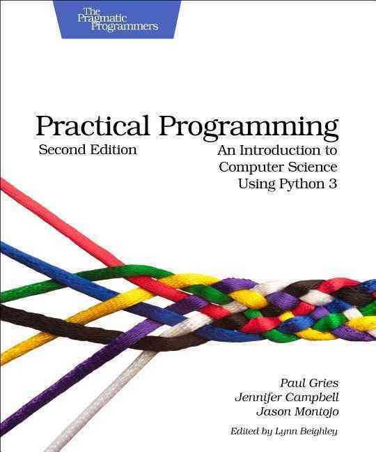 Practical Programming By Gries, Paul/ Campbell, Jennifer/ Montojo, Jason